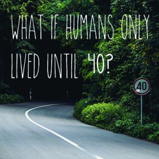 Humans live for 40 years